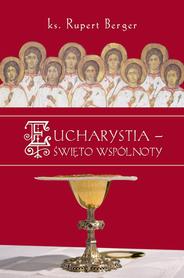 Eucharystia - święto wspólnoty, ks. R. Berger