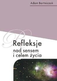 Refleksje nad sensem i celem życia, A. Bartniczak