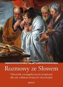 Rozmowy ze Słowem. Notatnik ewangelicznych inspiracji dla nie całkiem świętych chrześcijan, G. Nosek