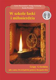 W szkole łaski i miłosierdzia. Grupy 12-kroków jako szansa chrześcijańskiej pomocy duszpasterskiej, G. Herrendorf, H. Seekamp, K. Prentzel