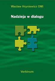 Nadzieja w dialogu, W. Hryniewicz OMI