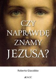 Czy naprawdę znamy Jezusa? R. Giacobbo