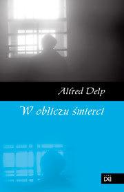 W obliczu śmierci, Alfred Delp
