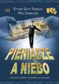 Pieniądze a niebo. Katolicy wobec ekonomii globalnej, Ettore Gotti Tedeschi, Rino Cammilleri