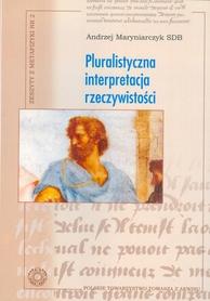 PLURALISTYCZNA INTERPRETACJA RZECZYWISTOŚCI, Andrzej Maryniarczyk SDB.