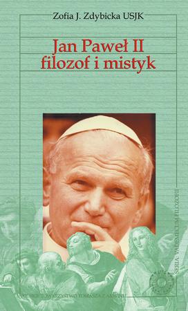 Jan Paweł II filozof i mistyk, Zofia J. Zdybicka USJK. (1)