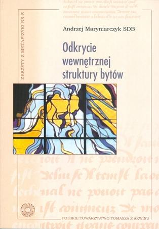 Odkrycie wewnętrznej struktury bytów, Andrzej Maryniarczyk SDB. (1)