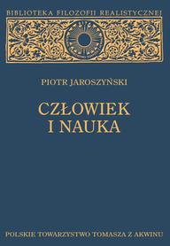 CZŁOWIEK I NAUKA. Studium z filozofii kultury, Piotr Jaroszyński.