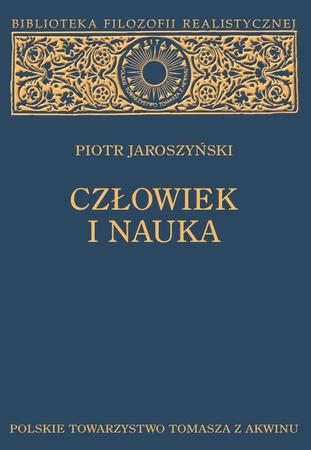 CZŁOWIEK I NAUKA. Studium z filozofii kultury, Piotr Jaroszyński. (1)