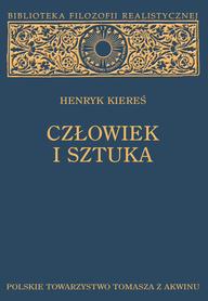 CZŁOWIEK I SZTUKA. Antropologiczne wątki problemu sztuki, Henryk Kiereś.