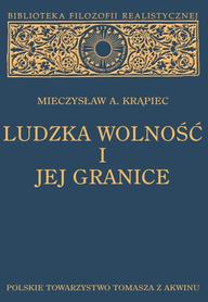 LUDZKA WOLNOŚĆ I JEJ GRANICE, Mieczysław A. Krąpiec.