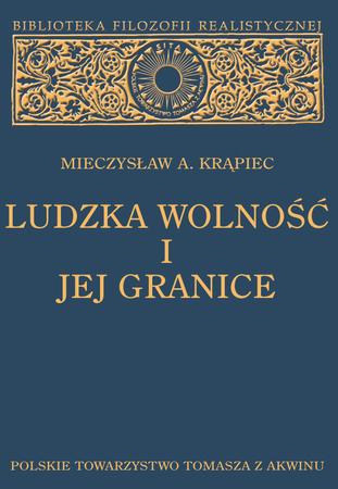 LUDZKA WOLNOŚĆ I JEJ GRANICE, Mieczysław A. Krąpiec. (1)