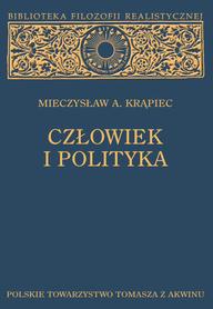 CZŁOWIEK I POLITYKA, Mieczysław A. Krąpiec.