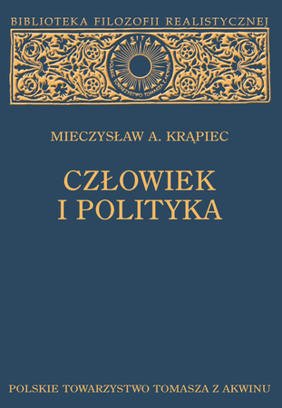 CZŁOWIEK I POLITYKA, Mieczysław A. Krąpiec. (1)