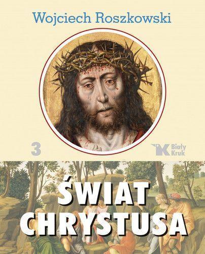 Świat Chrystusa 3., Wojciech Roszkowski (1)
