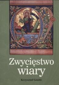 Zwycięstwo wiary., Krzysztof Góźdź