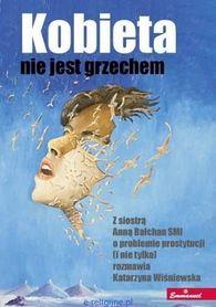 Kobieta nie jest grzechem. Z siostrą Anną Bałchan SMI o problemie prostytucji (i nie tylko) rozmawia Katarzyna Wiśniewska