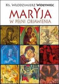 Maryja w pełni objawienia., Ks. W. Wołyniec