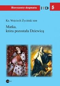 Matka, która pozostała Dziewicą., Ks. W. Życiński SDB