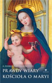 Prawdy wiary Kościoła o Maryi, o. A. Napiórkowski OSPPE