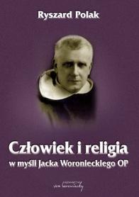 Człowiek i religia w myśli Jacka Woronieckiego OP, Ryszard Polak