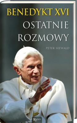 Benedykt XVI. Ostatnie rozmowy, Peter Seewald