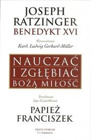Nauczać i zgłębiać Bożą miłość. Teksty wybrane. T. I. Kapłaństwo, Joseph Ratzinger - Benedykt XVI.