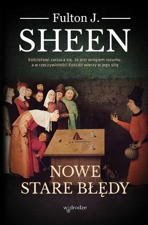 Nowe stare błędy, Fulton J. Sheen. (1)
