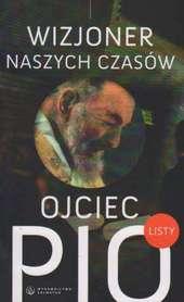 Ojciec Pio - wizjoner naszych czasów. Listy., red. G. Pasquale