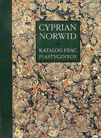 Cyprian Norwid. Katalog prac plastycznych. Tom I. Prace w albumach 1., E. Chlebowska
