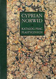 Cyprian Norwid. Katalog prac plastycznych. Tom III. Prace luźne 1., E. Chlebowska