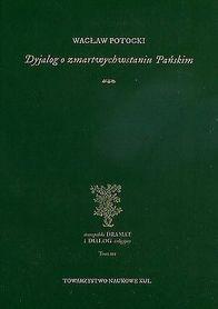 Dyjalog o zmartwychwstaniu Pańskim.Staropolski dramat i dialog religijny. Tom III., Wacław Potocki