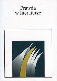 Prawda w literaturze., red. A. Tyszczyk, J. Borowski, I. Piekarski