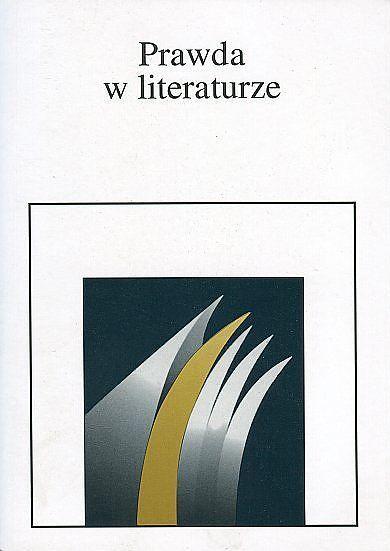 Prawda w literaturze., red. A. Tyszczyk, J. Borowski, I. Piekarski (1)