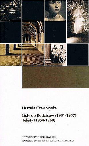 Listy do Rodziców (1951-1957). Teksty (1954-1960). U. Czartoryska (1)
