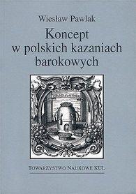 Koncept w polskich kazaniach barokowych., W. Pawlak