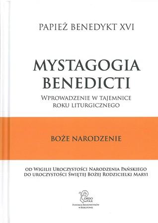 BOŻE NARODZENIE. Mystagogia Benedicti. Wprowadzenie w tajemnice roku liturgicznego. (1)