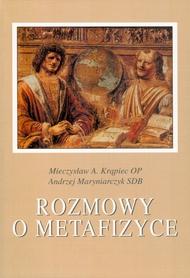 ROZMOWY O METAFIZYCE, Mieczysław A. Krąpiec OP, Andrzej Maryniarczyk SDB