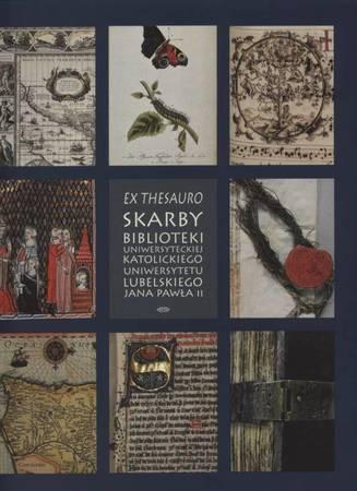 EX THESAURO. Skarby Biblioteki Uniwersyteckiej Katolickiego Uniwersytetu Lubelskiego Jana Pawła II (1)