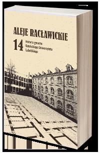 Aleje Racławickie 14. Historia gmachu Katolickiego Uniwersytetu Lubelskiego, Aneta Kramiszewska