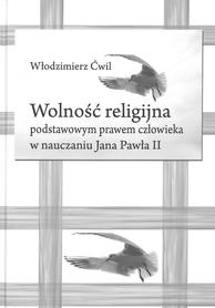 Wolność religijna podstawowym prawem człowieka w nauczaniu Jana Pawła II, Włodzimierz Ćwil