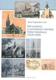 Styl narodowy w architekturze sakralnej Polski Odrodzonej (1918-1939), A. Tejszerska USJK
