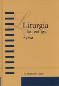 Liturgia jako teologia żywa, Ks. B. Migut