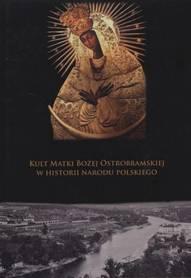 Kult Matki Bożej Ostrobramskiej w historii Narodu Polskiego, W. W. Żurek SDB