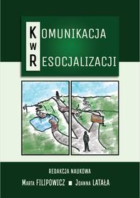 Komunikacja w resocjalizacji, M. Filipowicz, J. Latała (red.)