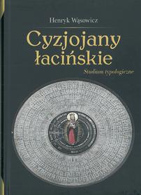 Cyzjojany łacińskie. Studium typologiczne, H. Wąsowicz