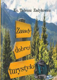 Zasady dobrej turystyki, Ks. T. Zadykowicz