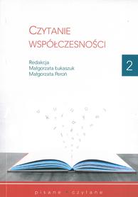 Czytanie współczesności. T. 2, M. Łukaszuk, M. Peroń (red.)