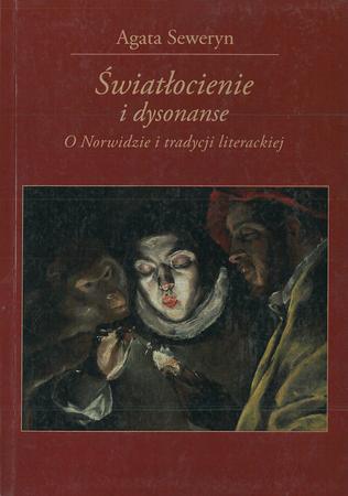 Światłocienie i dysonanse. O Norwidzie i tradycji literackiej, Agata Seweryn (1)
