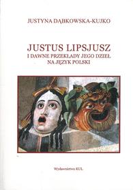 Justus Lipsjusz i dawne przekłady jego dzieł na język polski, J. Dąbkowska-Kujko